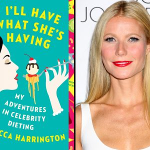 What happens when you eat like Gwyneth Paltrow? Find out in Rebecca Harrington's new book.