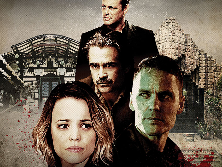 BUILDING SUSPENSE:From top: True Detective's all-star cast includes Vince Vaughn, Colin Ferrell, Taylor Kitsch, Rachel McAdams, and more than a few famous L.A. landmarks