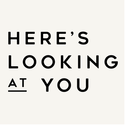 Here's Looking At You